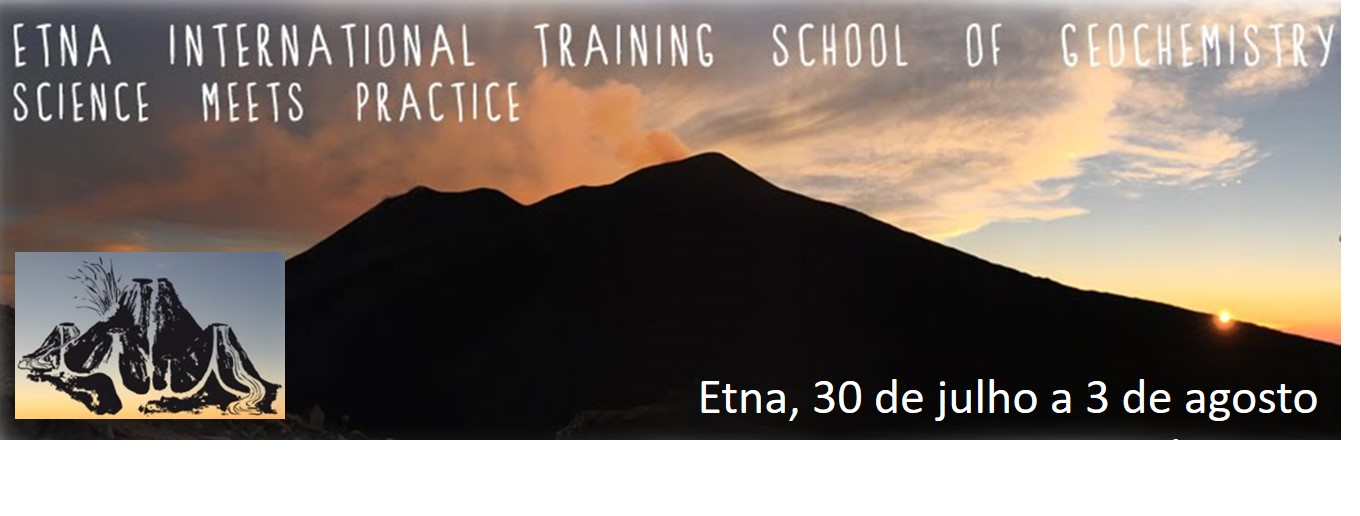 Etna International Training School of Geochemistry - Sciences meets Practice, 30 de julho a 3 de agosto de 2018